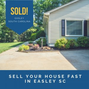 Sell-Your-House-Fast-in-Easley-SC