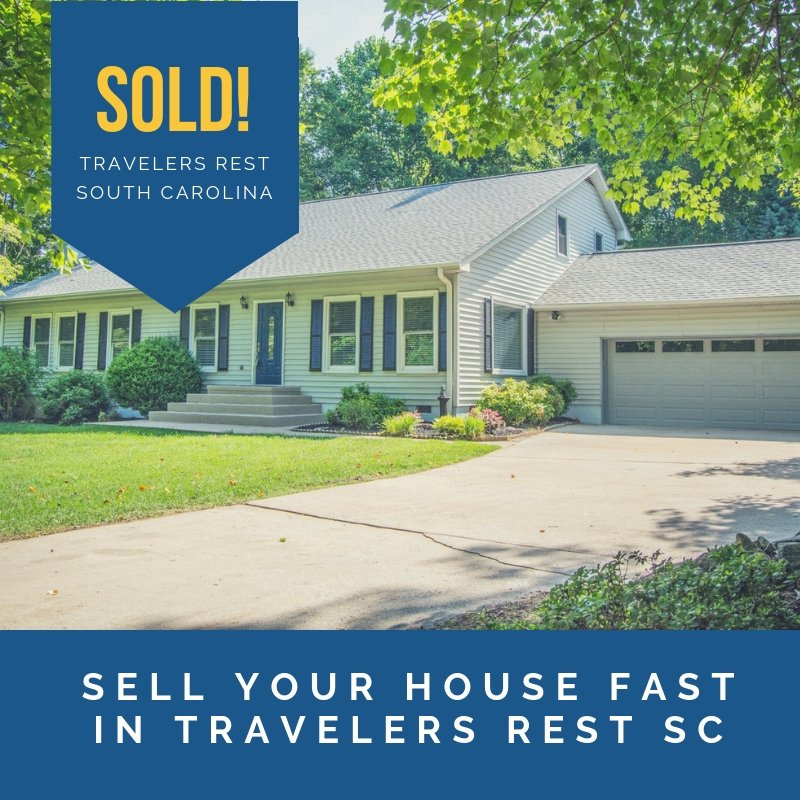 sell your house fast in Travelers Rest