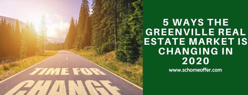 5 Ways The Greenville Real Estate Market Is Changing In 2020