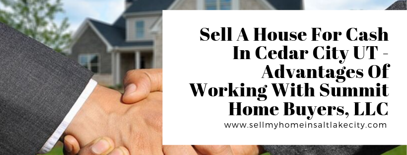 We buy houses in Cedar City UT