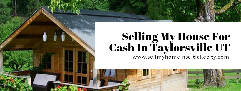 We buy houses in Taylorsville UT