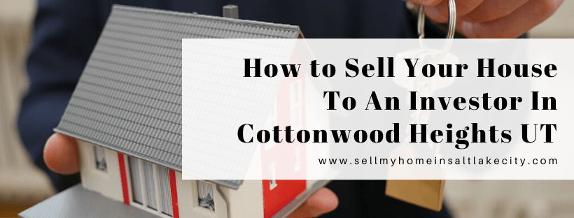 Sell Your House In Cottonwood Heights UT