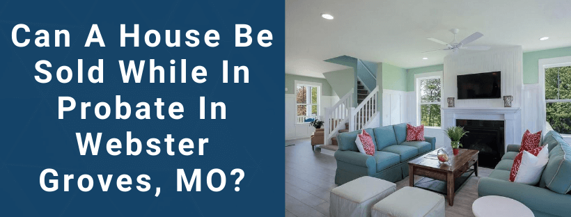 Sell Your House In Webster Groves MO