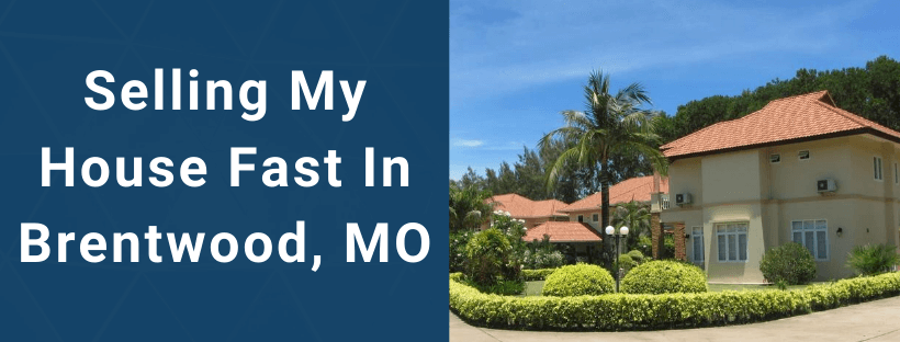 Sell My House In Brentwood MO