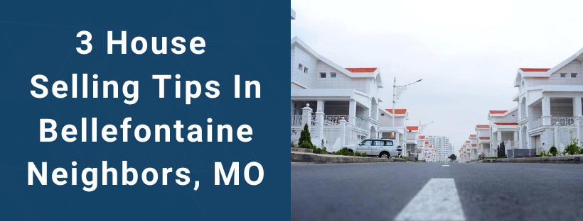 Sell Your House In Bellefontaine Neighbors MO