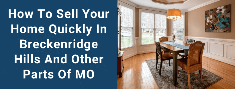 Sell Your House In Breckenridge Hills MO