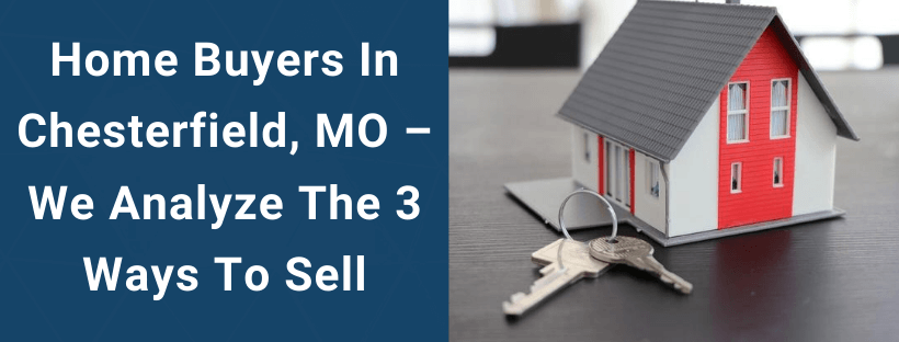 Sell Your House In Chesterfield MO