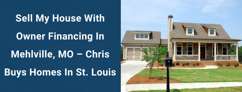 Sell Your House In Mehlville MO