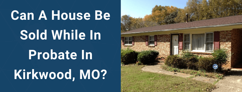 Sell Your House In Kirkwood MO