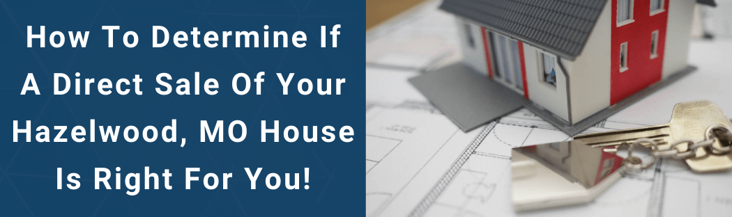Sell Your House In Hazelwood MO