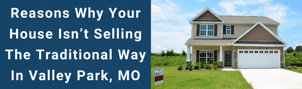 Sell Your House In Valley Park MO