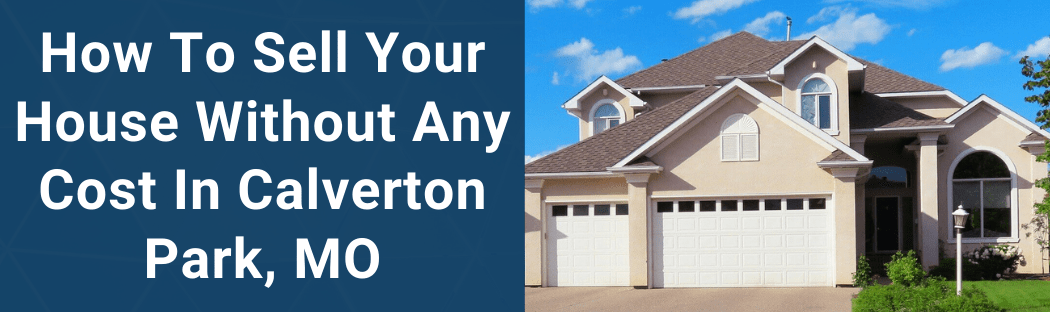 Sell Your House In Calverton Park MO