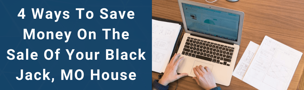 Sell Your House In Black Jack MO
