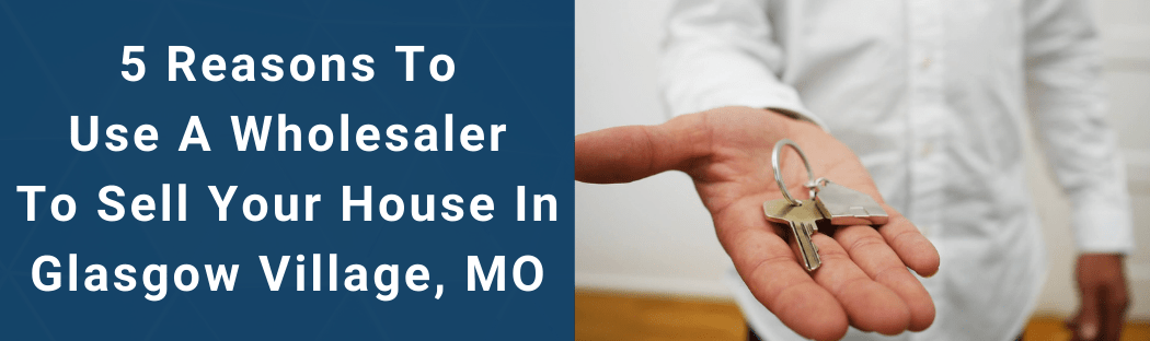 Sell Your House In Glasgow Village MO