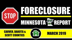 STOP FORECLOSURE REPORT-Carver+Dakota+Scott_County Sheriff Sale (MARCH2019)