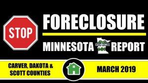STOP FORECLOSURE REPORT-Carver+Dakota+Scott_County Sheriff Sale (MARCH2019)