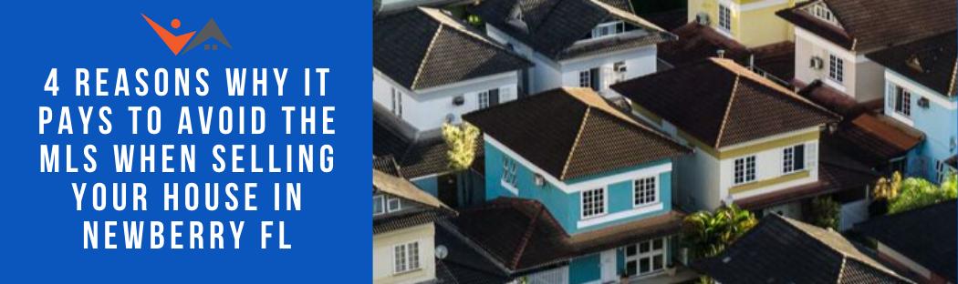 We buy properties in Newberry FL