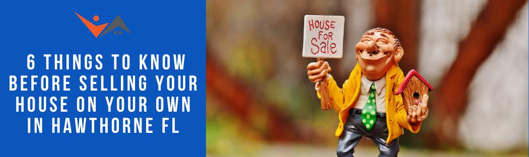 We buy properties in Hawthorne FL