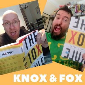 Knox & Fox Podcast - 10X Grant Cardone