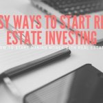 Easy Ways To Start Real Estate Investing (1)