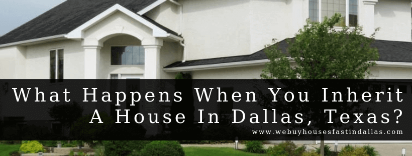 inheriting a house in dallas