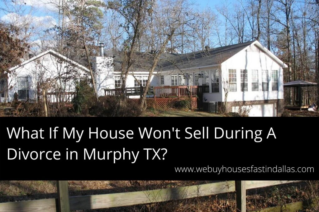 selling a house during a divorce in Murphy TX