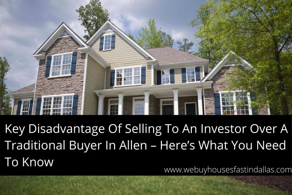 selling to an investor over a traditional buyer in Allen TX
