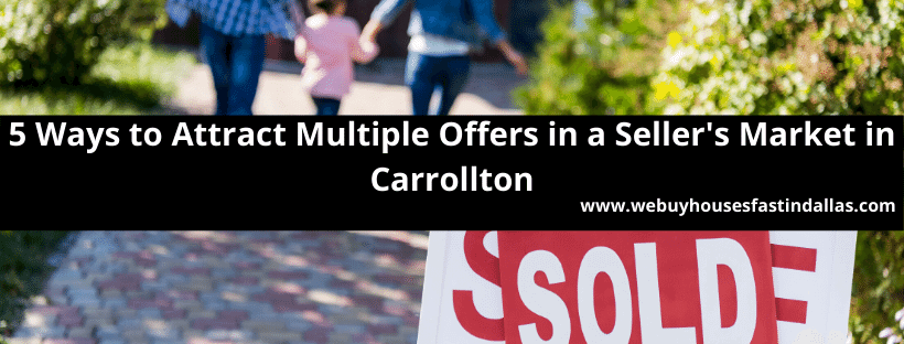how to sell in a seller's market in carrollton tx