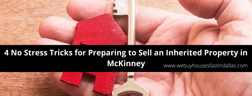 how to sell an inherited house in mckinney