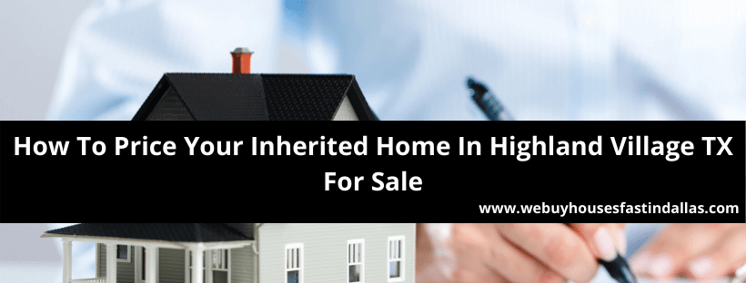 sell an inherited house in highland village tx