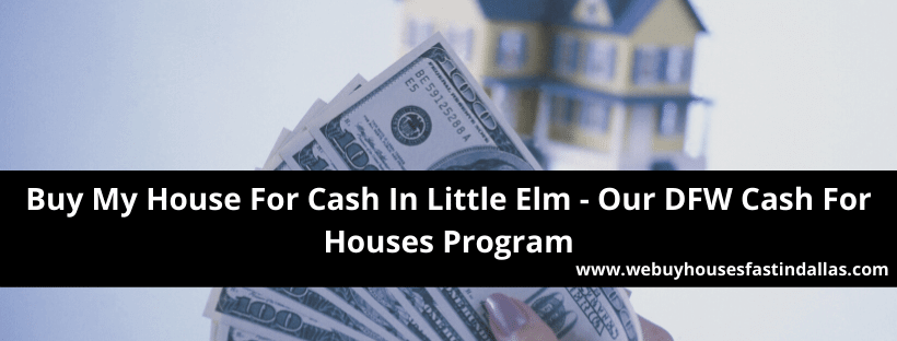we buy houses in little elm tx for cash