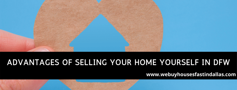 advantages of selling your home yourself in dfw