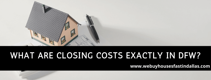 what are closing costs exactly in DFW