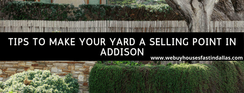 tips to make your yard a selling point in addison tx