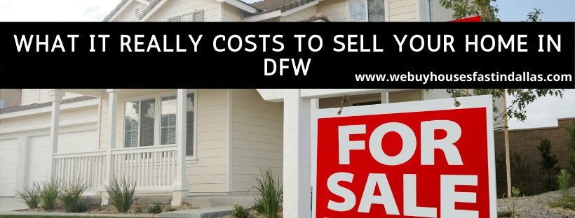 what it really costs to sell your home in dfw