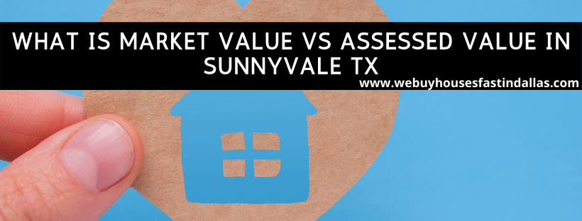 what is market value vs assessed value in sunnyvale tx