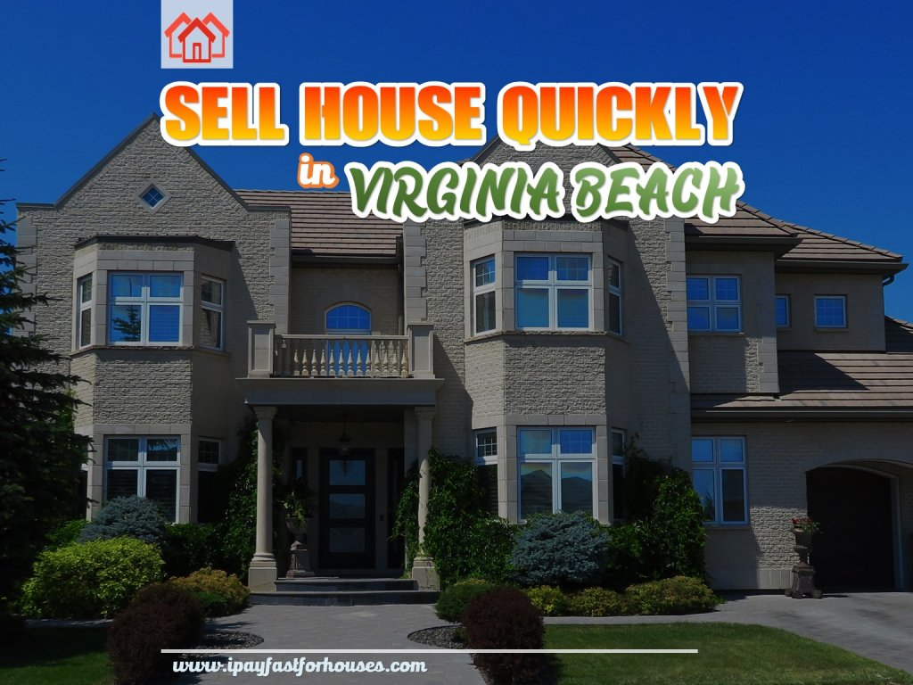 Sell My House Quickly in Virginia Beach