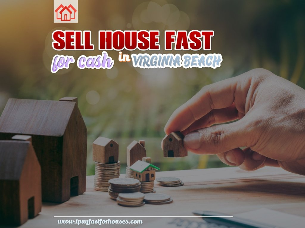 Sell Your House Fast for Cash in Virginia Beach