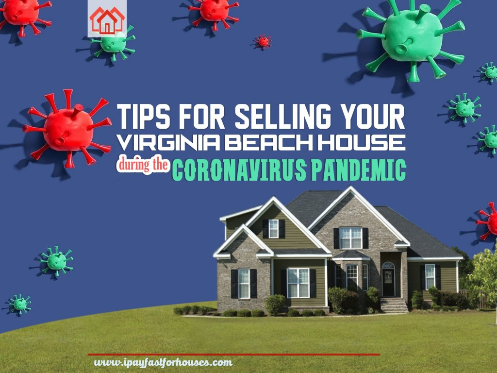 Selling Your Virginia Beach House during the Coronavirus Pandemic