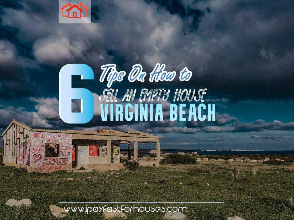 Sell An Empty House In Virginia Beach