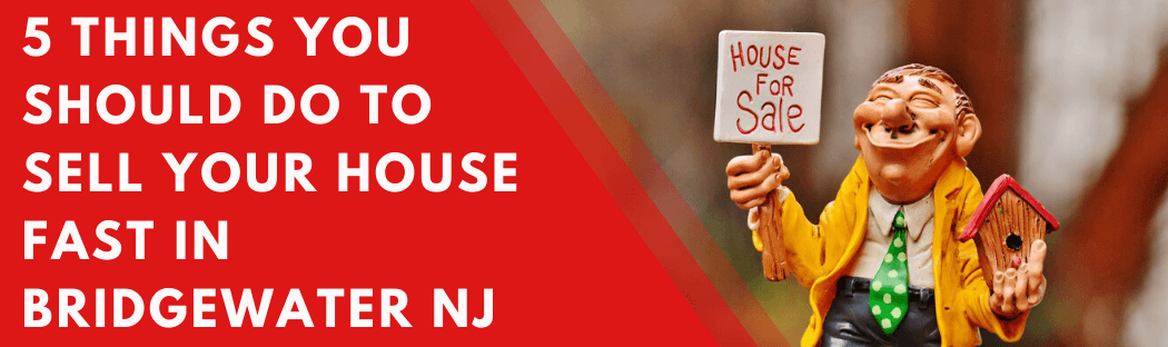 Sell My House In Bridgewater NJ