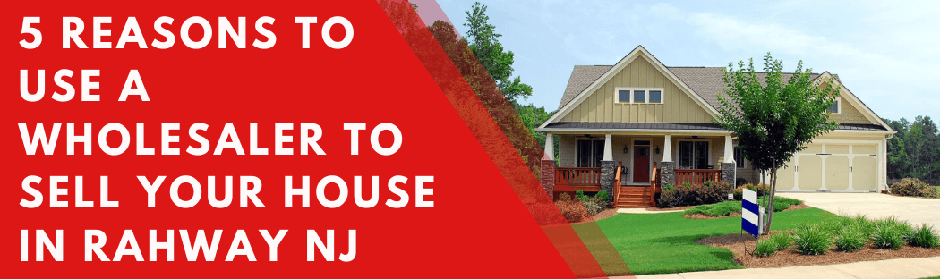 Sell My House In Rahway NJ