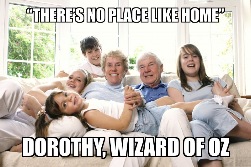 there is no place like home for a family
