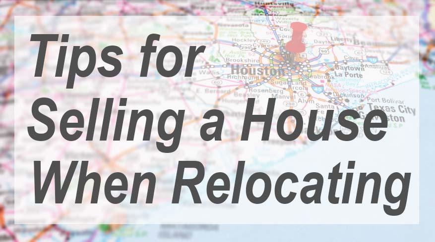 Selling a House in Houston When Relocating