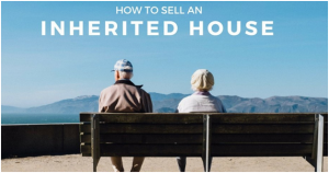 How to sell an Inherited Home