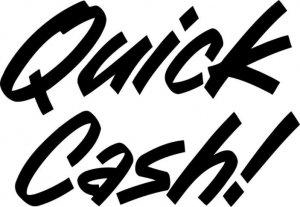 Quick Cash!