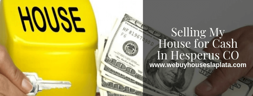 Sell my house for Cash in Hesperus CO