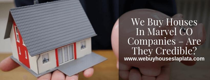 We buy houses in Marvel CO