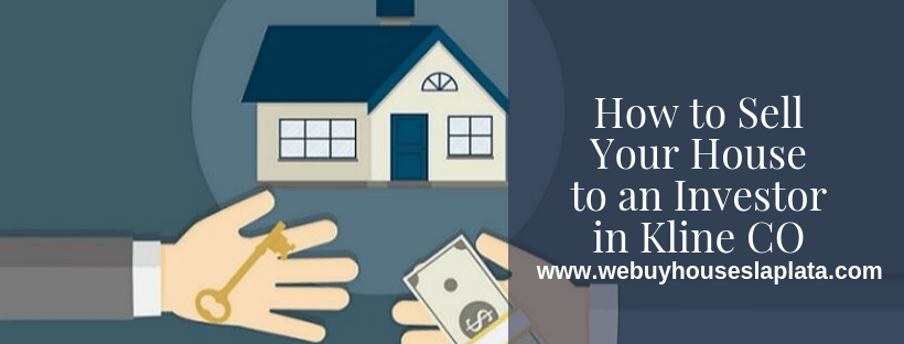 Sell your house to an investor in Kline CO
