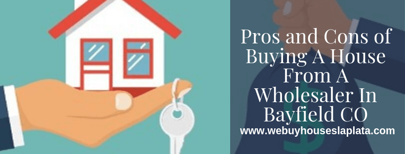 Buying A House From A Wholesaler In Bayfield CO